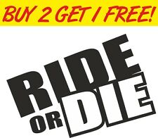 RIDE OR DIE Fast Furious Car Vinyl Sticker Funny Bumper Rude Graphic Decal