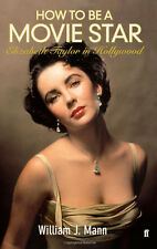 How to Be a Movie Star: Elizabeth Taylor in Hollywood  New Book 9780571237074