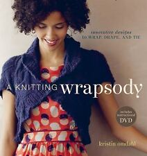 A Knitting Wrapsody Innovative Designs to Wrap Drape Tie Kristin Omdahl WE105149
