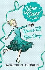 Silver Shoes 4: Dance Till you Drop ' Bound, Samantha-Ellen
