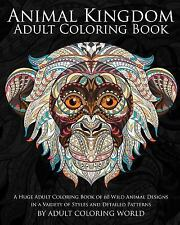 Animal Coloring Books for Adults: Animal Kingdom Adult Coloring Book : A Huge...