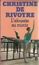 CHRISTINE DE RIVOYRE L'ALOUETTE AU MIROIR