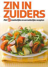 Zin in Zuiders : Met 47 makkelijke en verrukkelijke recepten