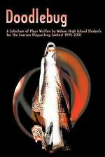 Doodlebug: A Selection of Plays Written by Wahoo High School Students for the En