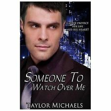 Someone to Watch over Me by Taylor Michaels (2012, Paperback)