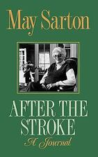 After the Stroke : A Journal by May Sarton (1990, Paperback)