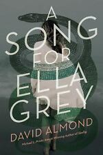 A Song for Ella Grey by David Almond (2015, Hardcover)