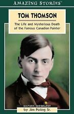 Amazing Stories: Tom Thomson : The Life and Mysterious Death of the Famous...