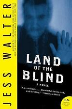 Land of the Blind: A Novel by Walter, Jess