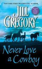 Never Love a Cowboy Gregory, Jill Mass Market Paperback