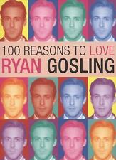 100 Reasons to Love Ryan Gosling by Benecke, Joanna, Good Book