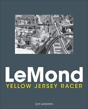 LeMond : Yellow Jersey Racer by Guy Andrews (2016, Hardcover)