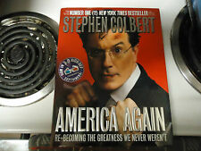 America Again : Re-Becoming the Greatness We Never Weren't by Stephen Colbert