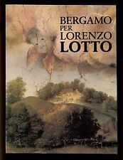 BERGAMO PER LORENZO LOTTO Riflessioni lombarde aavv catalogo mostra Bergamo 1980