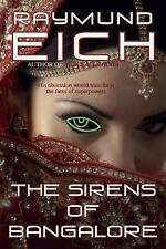 The Sirens of Bangalore by Raymund Eich (2014, Paperback)