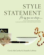 Style Statement: Live by Your Own Design by LaPorte, Danielle; McCarthy, Carrie