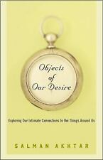 Objects of Our Desire: Exploring Our Intimate Connections with the Things Around