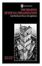 The Shaping of Social Organization: Social Rule System Theory with Applications