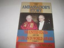 The Ambassador's Story: The United States and the Vatican in World Affairs