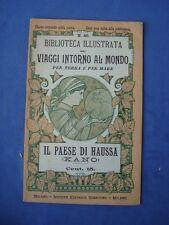 VIAGGI INTORNO AL MONDO-IL PAESE DI HAUSSA-(KANO)-SONZOGNO-1899*