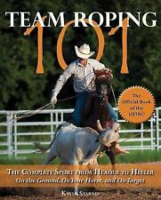 Team Roping 101 by Kayla Starnes - Paperback NEW