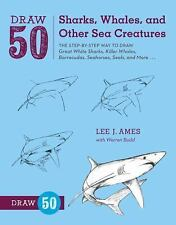 Draw 50 Sharks, Whales, and Other Sea Creatures: The Step-by-Step Way -ExLibrary