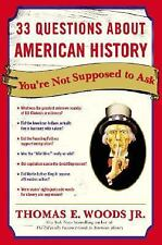 33 Questions about American History You're Not Supposed to Ask by Thomas E.,...