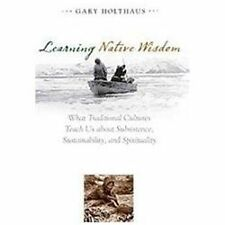 Culture of the Land Ser.: Learning Native Wisdom : What Traditional Cultures...