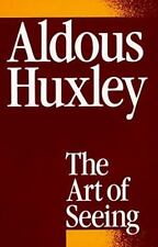 The Art of Seeing by Aldous Huxley (1982, Paperback, Reprint)