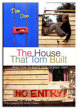 The House That Tom Built: ..and How to Build One of Your Own, Don, Tom