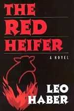 The Red Heifer : A Novel (New York City History and Culture) by Haber, Leo