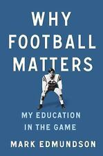 Why Football Matters: My Education in the Game