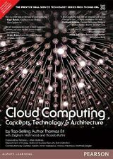 Cloud Computing: Concepts, Technology & Architecture, 1/e by Erl