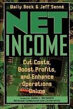 Net Income : Cut Costs, Boost Profits, and Enhance Operations Online by Wally...