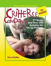 Critters and Company: 27 Songs and Over 300 Activities for Young Children (Pam S