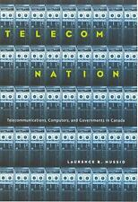 Telecom Nation: Telecommunications, Computers, and Governments in Canada