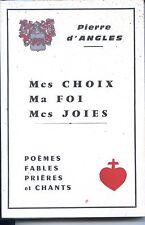 MES CHOIX MA FOI MES JOIES - Poèmes Fables... - Pierre D'angles 1984 - Vendée