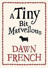 A Tiny Bit Marvellous by Dawn French Medium Paperback 20% Bulk Book Discount