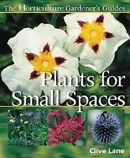 The Horticulture Gardener's Guides - Plants for Small Spaces-ExLibrary