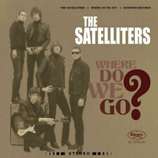 THE SATELLITERS Where Do We Go? CD . garage staggers fuzztones cynics thanes