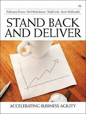 Stand Back and Deliver: Accelerating Business Agility Pixton, Pollyanna, Nickol