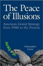 The Peace of Illusions: American Grand Strategy from 1940 to the Present (Corne