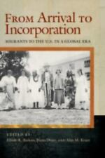 From Arrival to Incorporation: Migrants to the U.S. in a Global Era (Nation of N