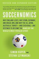 Soccernomics: Why England Loses, Why Spain, Germany, and Brazil Win, and Why the
