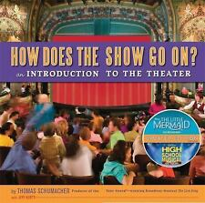 How Does the Show Go On Update: An Introduction to the Theater, Schumacher, Thom