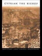 Cyprian the Bishop by J. Patout, Jr. Burns (2002, Hardcover)