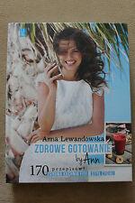 Zdrowe gotowanie by Ann (okładka twarda) - ANNA LEWANDOWSKA - Książka