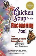 Chicken Soup for the Recovering Soul: Your Personal, Portable Support Group with