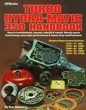 The Turbo Hydra-Matic 350 Handbook : How to Troubleshoot, Remove, Rebuild,...