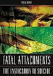 Fatal Attachments: The Instigation to Suicide